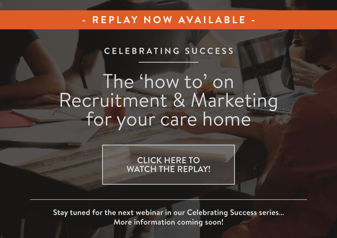 Celebrating Success Episode 2: The 'how to' on Recruitment & Marketing for your care home