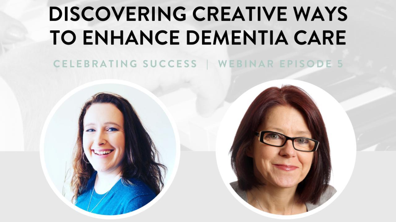 Celebrating Success: Discovering creative ways to enhance dementia care